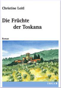 Christine Leit: Die Früchte der Toskana
